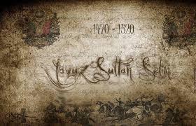 Yavuz Sultan Selim ve Çamurlu Kaftanı