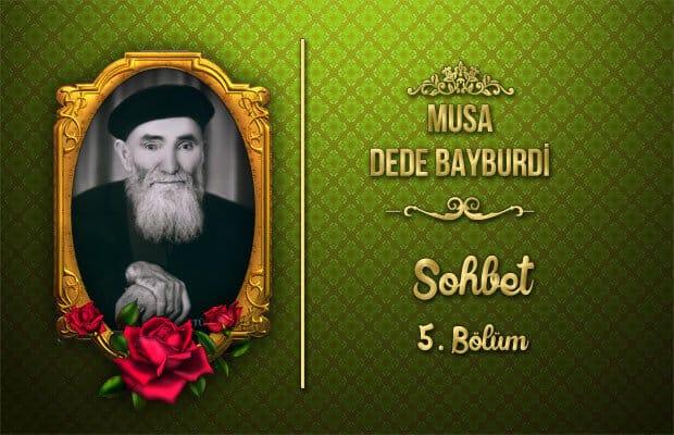 Dede Paşa Sohbet 5. Bölüm
