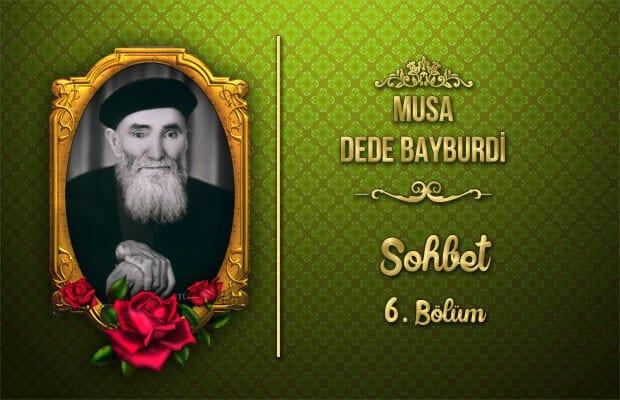 Dede Paşa Sohbet 6. Bölüm