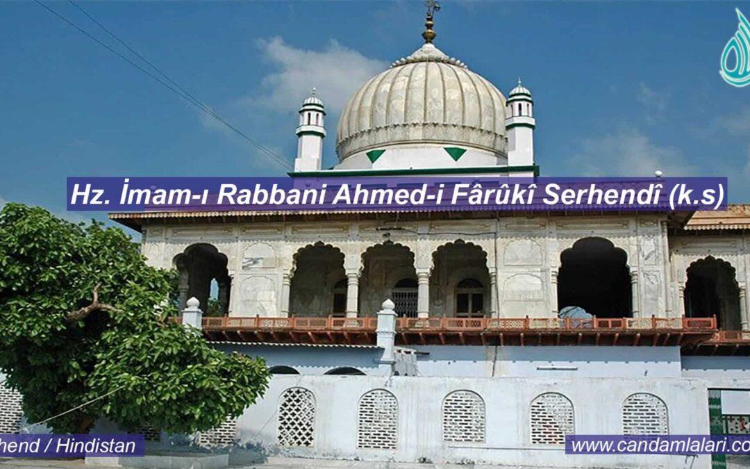 Hz. İmam-ı Rabbani Ahmed-i Fârûkî Serhendî (k.s)